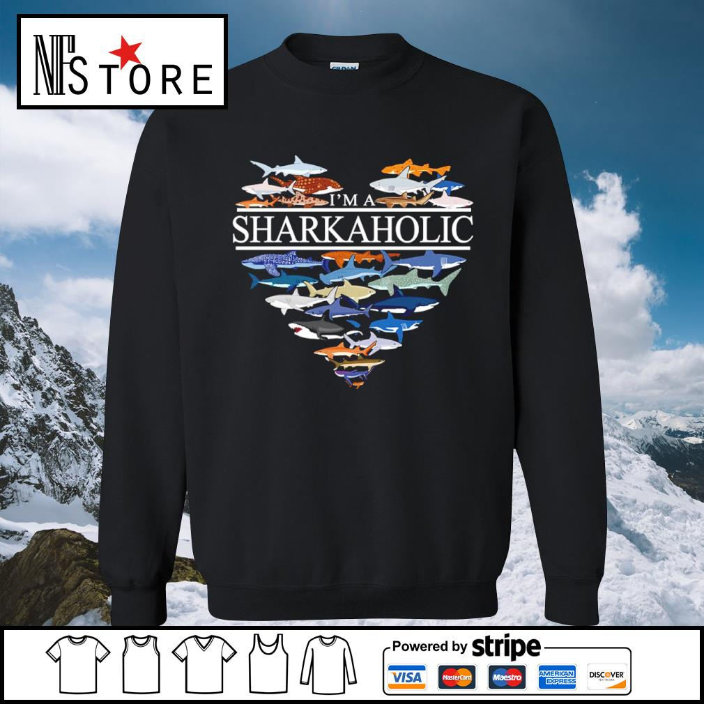 Heart love I'm a Sharkaholic s sweater