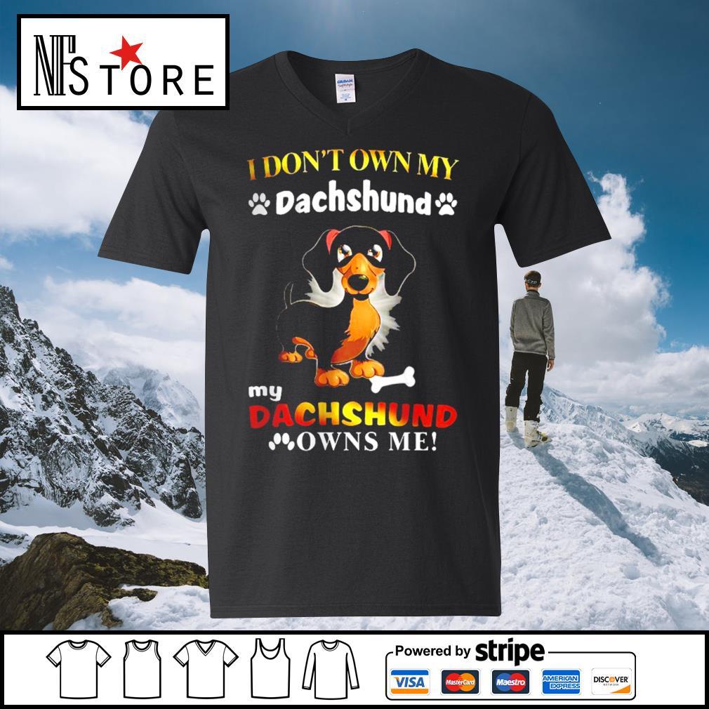 I don't own my dachshund my dachshund owns me s v-neck-t-shirt
