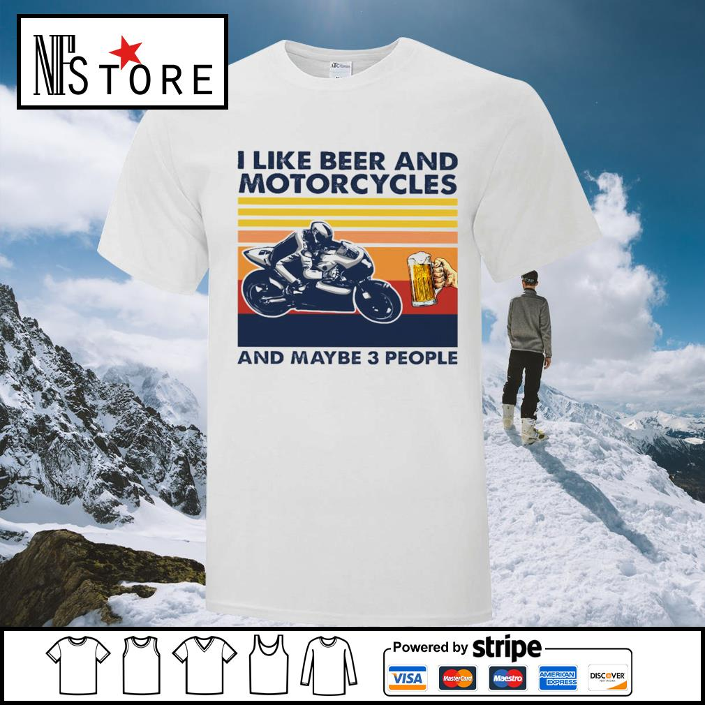 I like beer and Motorcycles and maybe 3 people vintage shirt