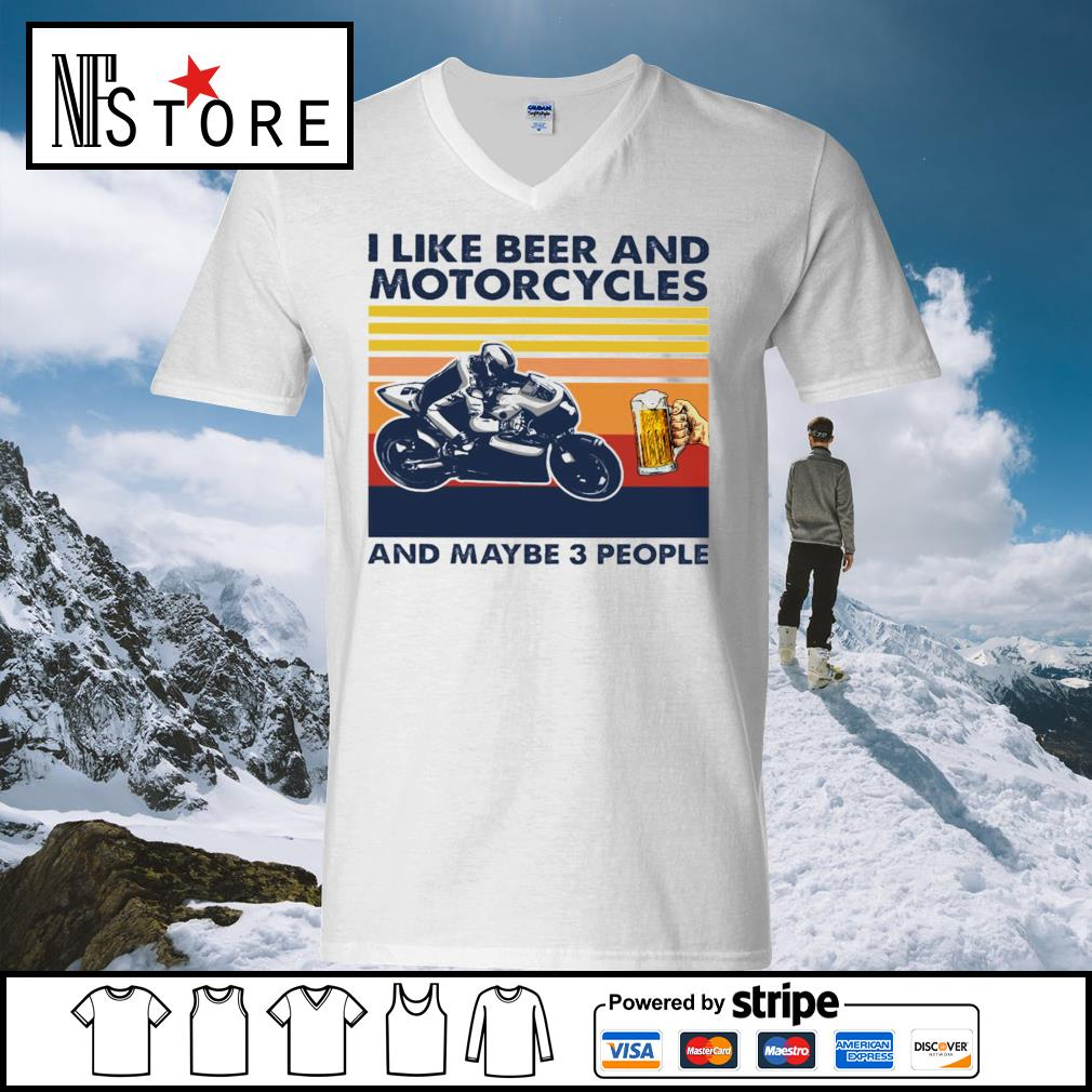 I like beer and Motorcycles and maybe 3 people vintage s v-neck-t-shirt