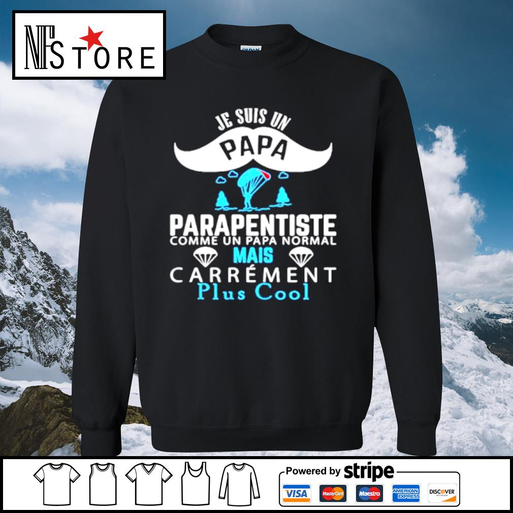 Je Suis Un Papa Parapentiste Comme Un Papa Normal Mais Carrement Plus Cool s sweater