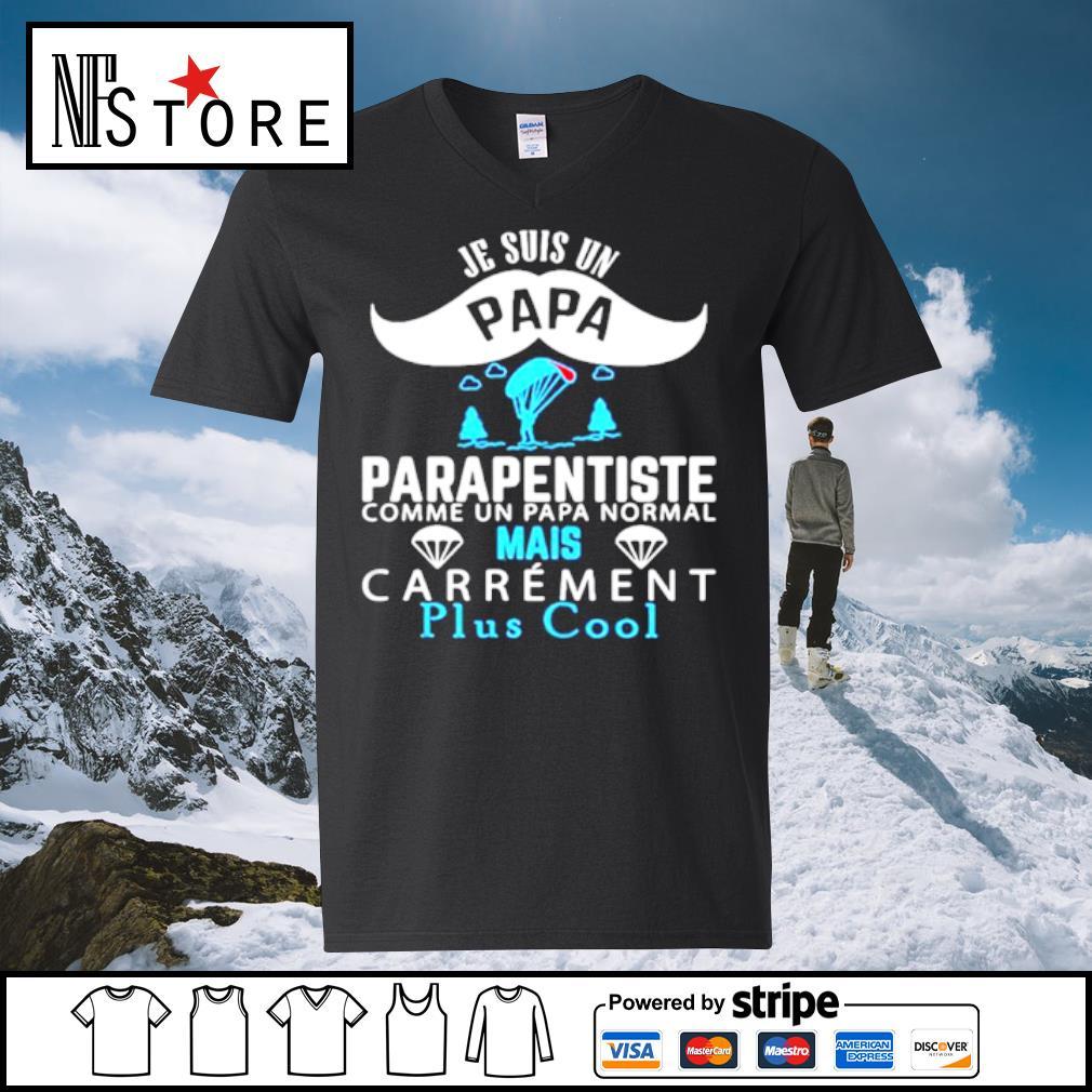 Je Suis Un Papa Parapentiste Comme Un Papa Normal Mais Carrement Plus Cool s v-neck-t-shirt