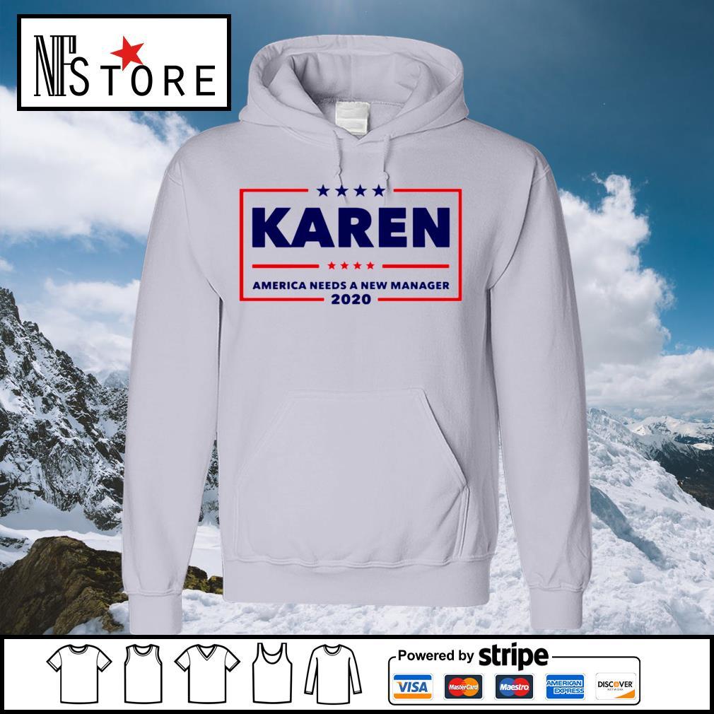 Karen America needs a new manager 2020 s hoodie