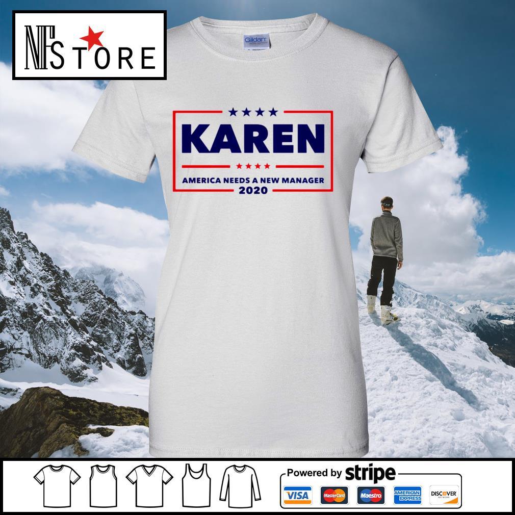Karen America needs a new manager 2020 s ladies-tee