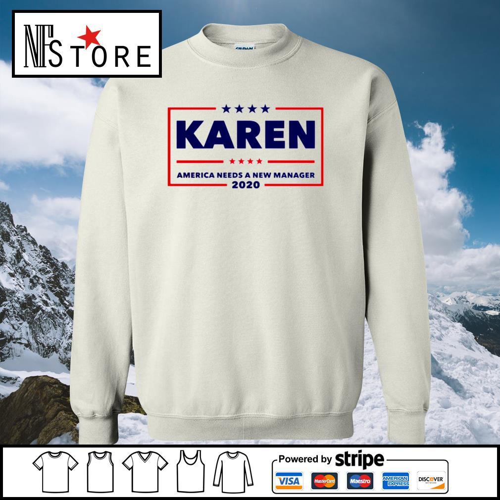 Karen America needs a new manager 2020 s sweater