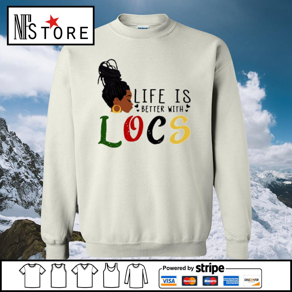 Life is better with Locs s sweater