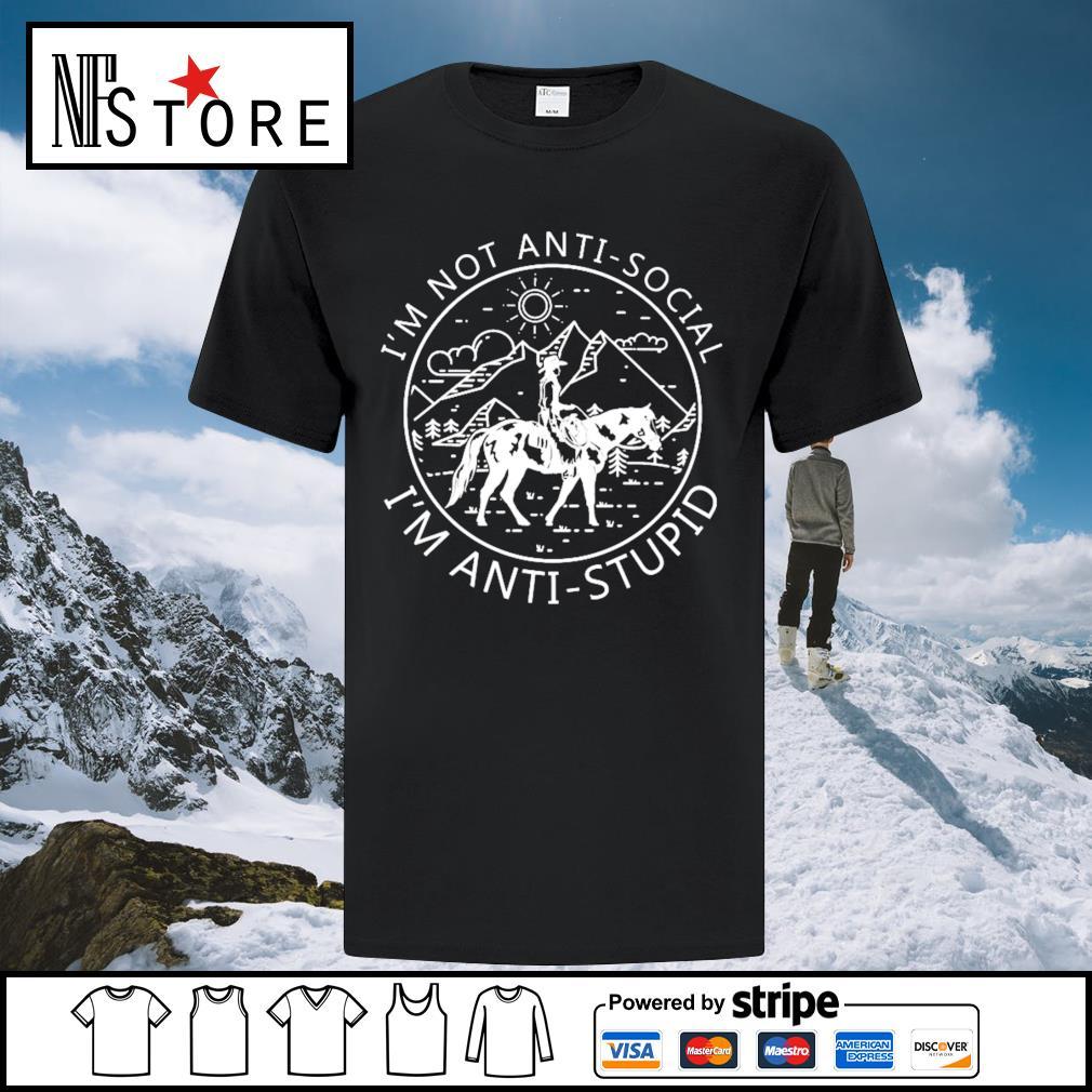 Riding horse I_m not anti-social I_m anti-stupid shirt