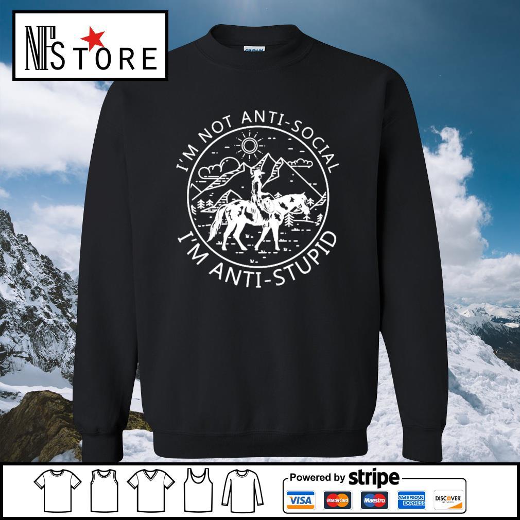 Riding horse I_m not anti-social I_m anti-stupid s sweater