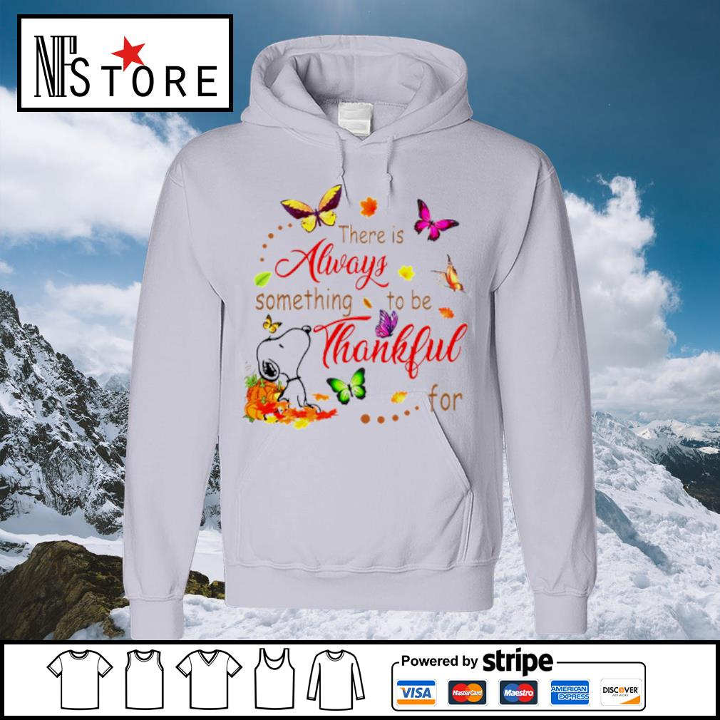 Snoopy there is alway something to be thankful s hoodie