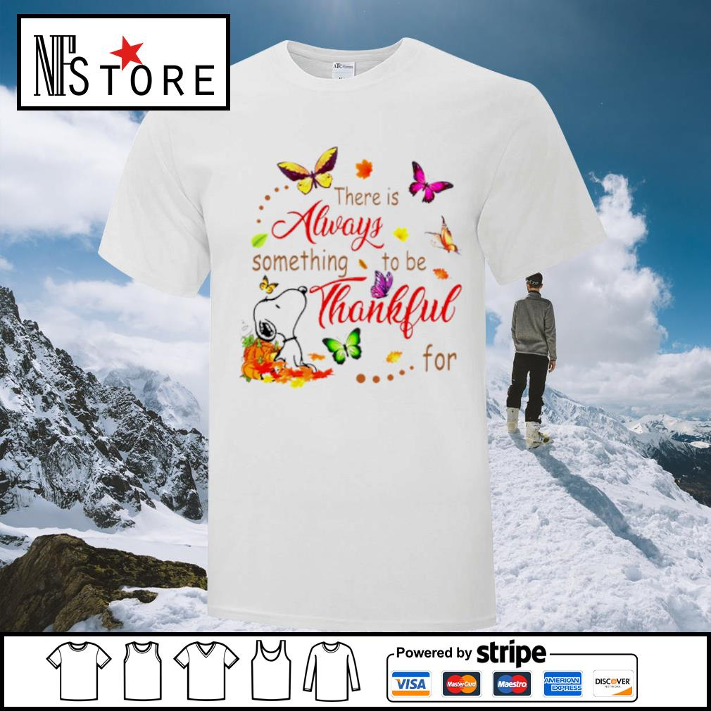 Snoopy there is alway something to be thankful shirt