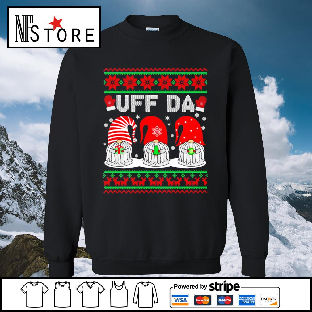Gnomes UFF DA Ugly Christmas Shirt Sweater Hoodie